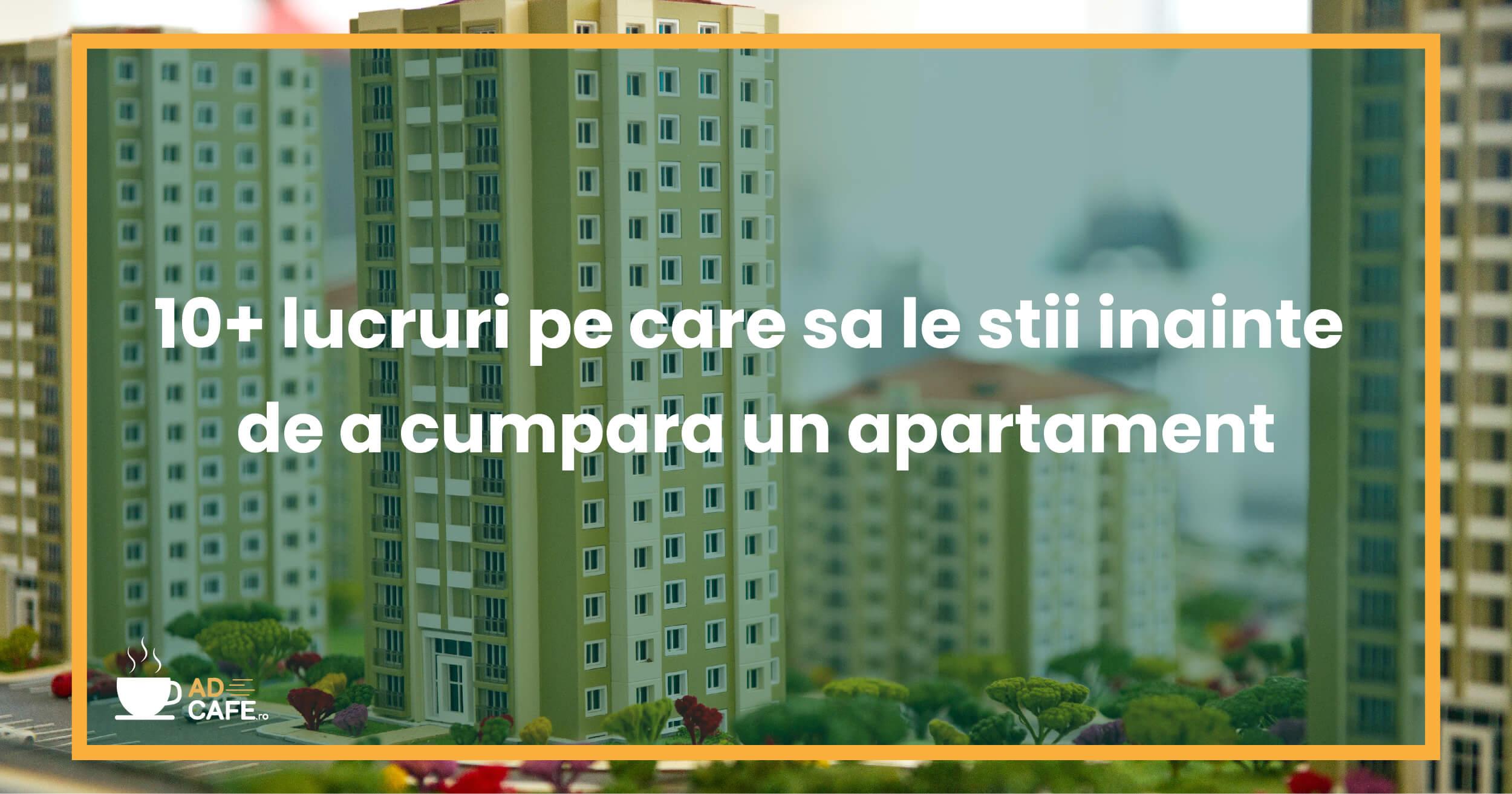 10+ lucruri pe care sa le stii inainte de a cumpara un apartament